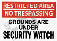 Restricted area – No trespassing – Grounds are under security watch