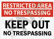 Restricted area – No trespassing – Keep out – No trespassing