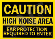 Caution – High noise area – Ear protection required to enter