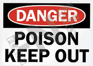 Danger – Poison – Keep out