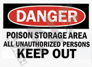 Danger – Poison storage area – All unauthorized persons – Keep out