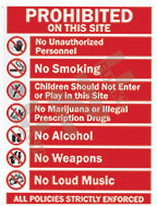 Prohibited on this site – No unauthorized personnel – No smoking – Children should not enter or play in this site – No marijuana or illegal prescription drugs – No alcohol – No weapons – No loud music – All policies strictly enforced