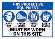 This protective equipment – Must be worn on this site