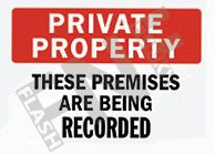Private property – These premises are being recorded
