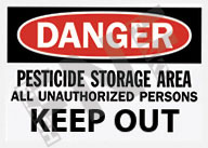 Danger – Pesticide storage area – All unauthorized persons keep out