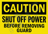 Caution – Shut off power – before removing guard
