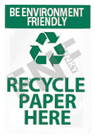 Be environment friendly – Recycle paper here