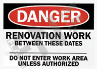 Danger – Renovation work between these dates __ –Do not enter unless authorized