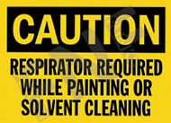 Caution – Respirator required while painting or solvent cleaning