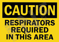 Caution – Respirators required in this area