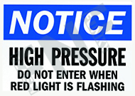 Notice – High pressure – Do not enter when red light is flashing