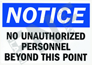 Notice – no unauthorized personnel beyond this point