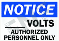 Notice – __ volts – Authorized personnel only