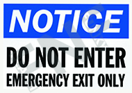 Notice – Do not enter – Emergency exit only