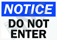 Notice – Do not enter