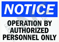 Notice – Operation by authorized personnel only