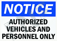 Notice – Authorized vehicles and personnel only