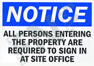 Notice – All persons entering the property are required to sign in at site office