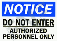 Notice – Do not enter – Authorized personnel only