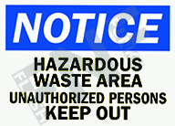 Notice – Hazardous waste area – Unauthorized persons keep out
