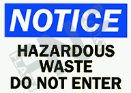 Notice – Hazardous waste – Do not enter