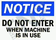 Notice – Do not enter when machine is in use
