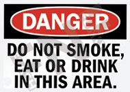 Danger – Do not smoke, eat or drink in this area