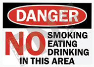 Danger – No smoking – No eating – No Drinking – In this area