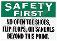 Safety first – No open toe shoes, flip flops, or sandals beyond this point