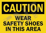 Caution – Wear safety shoes in this area