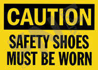 Caution – Safety shoes must be worn