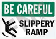 Be careful – Slippery ramp