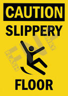 Caution – Slippery – Floor