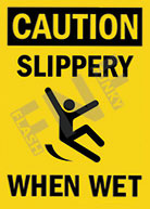 Caution – Slippery – When wet