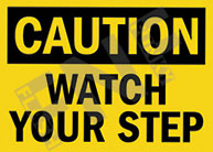 Caution – Watch your step