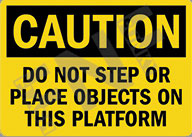 Caution – Do not step or place objects on this platform