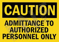 Caution – Admittance to authorized personnel only