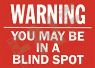 Warning – You may be in a blind spot