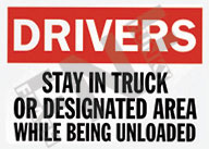 Drivers – Stay in truck or designated area while being unloaded
