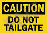 Caution – Do not tailgate
