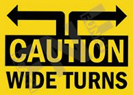 Caution – Wide turns