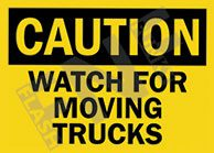 Caution – Watch for moving trucks
