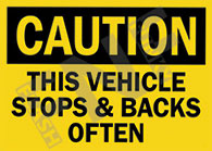 Caution – This vehicle stops & backs often