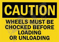 Caution – Wheels must be chocked before loading or unloading