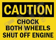 Caution – Chock both wheels – Shut off engine