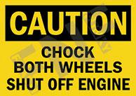 Caution – Chock both wheels – Shut off engine