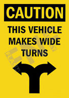 Caution – This vehicle makes wide turns