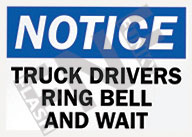 Notice – Truck drivers ring bell and wait