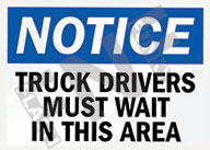Notice – Truck drivers must wait in this area