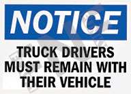 Notice – Truck drivers must remain with their vehicle